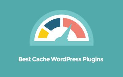 Best WordPress Cache Plugin: A Meticulous Study of Caching Plugins