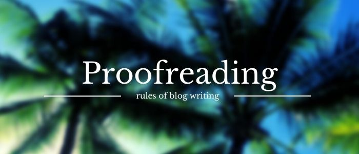 Proofreading rules of blog writing
